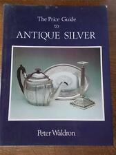The Price Guide to ANTIQUE SILVER by Peter Waldron Illustrated Photos VGC 1982