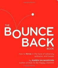 The Bounce Back Book: How to Thrive in the Face of Adversity, Setbacks, and Loss