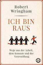 Ich bin raus: Wege aus der Arbeit, dem Konsum und der Verzweiflung - Wri ... /4