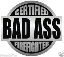 CERTIFIED BAD A$$ FIREFIGHTER HARD HAT STICKER HELMET STICKER GREY ON BLACK