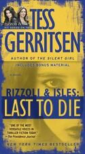 Rizzoli and Isles: Last to Die 10 by Tess Gerritsen (2013, Paperback)