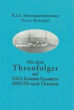 Mit dem Thronfolger auf S.M.S. KAISERIN ELISABETH nach Ostasien    k.u.k. Marine