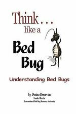 Think...Like a Bed Bug: Understanding Your Risk for Getting Bed Bugs (Paperback