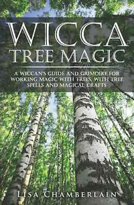 Wicca Tree Magic A Wiccan's Guide Magic Trees Tree Spells Pagan Spell Book New
