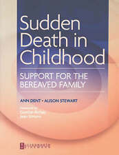 Sudden Death in Childhood: Support for the Bereaved Family by Dent SRN  PhD(Soc