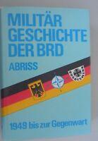Militär Geschichte der BRD ~ Abriss ~ 1949 bis zur Gegenwart