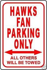 "HAWKS FAN PARKING ONLY SIGN 12""x18"" ALUMINUM SIGN"