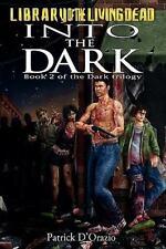 Into The Dark: Book 2 of a Zombie Trilogy Dark Trilogy