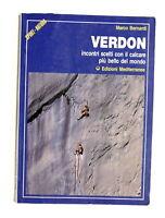 Alpinismo Arrampicata - Bernardi - Verdon Incontri scelti con il calcare - 1987