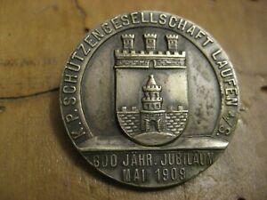 Schützen Abzeichen Laufen 1909 600 jähriges Jubiläum  Brosche sehr selten !!!