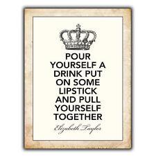 Métal Signe Plaque Murale pour vous-même un verre Elizabeth Taylor Citation Imprimé Poster