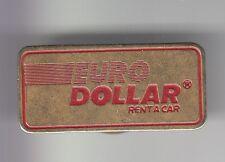 RARE PINS PIN'S .. AUTO CAR LOCATION RENTAL LEASE EURO DOLLAR RENT A CAR OR ~C6