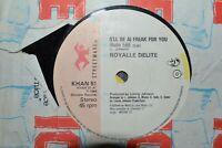 "ROYALLE DELITE   I`LL BE A FREAK FOR YOU  7"" SINGLE    STREETWAVE  KHAN 51  1984"