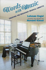 NEW Words with Music: Creating the Broadway Musical Libretto by Lehman Engel