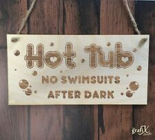 Hot Tub No Swimsuits Quote Wooden Plaque Sign Laser Engraved pq112