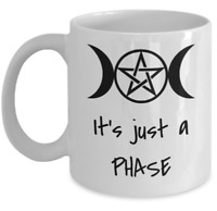 Wicca PAGAN coffee mug - It's just a phase - Goddess witchcraft coven moon gift