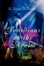 Guardians of the Realm by Austin James Richards (2000, Paperback)