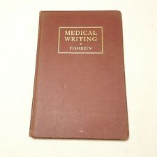 Medical Writing - Technic and the Art FIRST EDITION 1938 Morris Fishbein M.D.