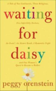 Waiting for Daisy: A Tale of Two Continents, Three Religions, Five Infertility D