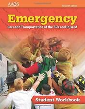 Emergency Care And Transportation Of The Sick Injured Student Workbook 11th...