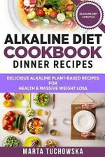 Alkaline Recipes, Plant Based Cookbook , Nutrition: Alkaline Diet Cookbook:...