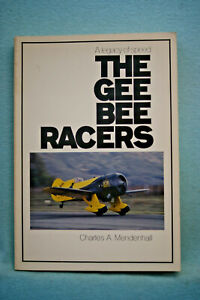 The Gee Bee Racers - Charles A. Mendenhall - Softbound
