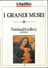 I GRANDI MUSEI - NATIONAL GALLERY, Londra - FASCICOLO N. 7 - LA REPUBBLICA