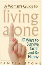 A Woman's Guide to Living Alone: 10 Ways to Survive Grief and Be Happy, Stone, P