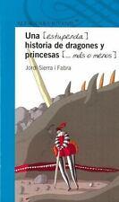 Una Estupenda Historia de Dragones y Princesas M?s o Menos  (ExLib)