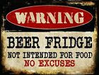 Warning Beer Fridge Not Intended For Food No Excuses Parking Sign