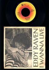 Eddy Raven - I Wanna Live - I Don't Wanna Take it Over - 7 Inch Vinyl - ITALY