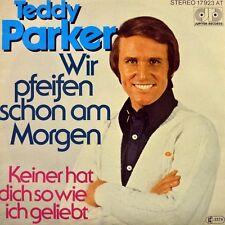 """7"""" TEDDY PARKER Wir pfeifen schon am Morgen 45rpm JUPITER orig. 1977 wie NEU!"""