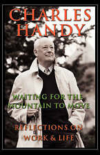 Waiting for the Mountain to Move: Reflections on Work and Life by Charles Handy