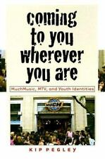 Coming to You Wherever You Are: MuchMusic, MTV, and Youth Identities-ExLibrary