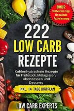 222 Low Carb Rezepte: Kohlenhydratfreie Rezepte für...   Buch   Zustand sehr gut