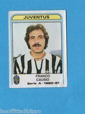 PANINI CALCIATORI 1980/81-Figurina n.201- CAUSIO - JUVENTUS -Recuperata