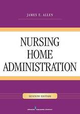 NEW Nursing Home Administration, Seventh Edition