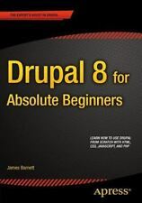 DRUPAL 8 FOR ABSOLUTE BEGINNERS - NEW PAPERBACK BOOK