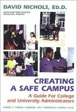 Creating a Safe Campus: A Guide for College and University Administrators