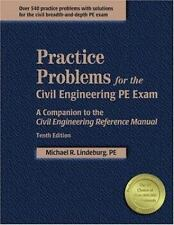 Practice Problems for the Civil Engineering PE Exam : A Companion to the...
