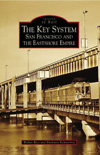The Key System: San Francisco and the Eastshore Empire [Images of Rail] [CA]
