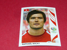 486 RAPHAÊL WICKY HELVETIA SUISSE PANINI FOOTBALL GERMANY 2006 WM FIFA WORLD