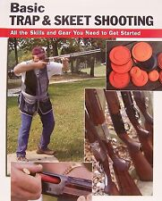 Basic Trap and Skeet Shooting : All the Skills and Gear You Need to Get Started