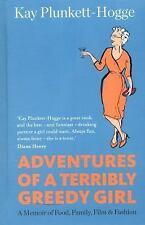 Adventures of a Terribly Greedy Girl by Plunkett-Hogge, Kay
