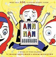 Ann and Nan Are Anagrams: A Mixed-Up Word Dilemma,Shulman, Mark,New Book mon0000