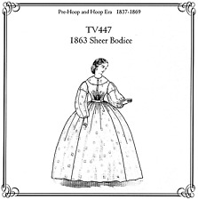 Ladies' 1863 Sheer Bodice Civil War era Gown Truly Victorian Sewing Pattern 447