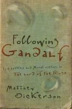Following Gandalf: Epic Battles and Moral Victory in The Lord of the Rings by Ma
