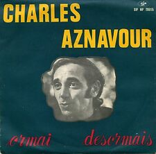 "CHARLES AZNAVOUR Ormai (Desormais) La Tua Luce La Lumiere 7"" ITALY SIF-NP 78515"