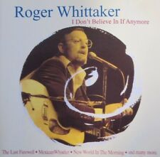ROGER WHITTAKER - I DON'T BELIEVE IN IF ANYMORE - CD