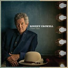 Rodney Crowell : Close Ties CD (2017) ***NEW***